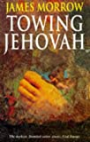 Towing Jehovah (0099263017) by James Morrow