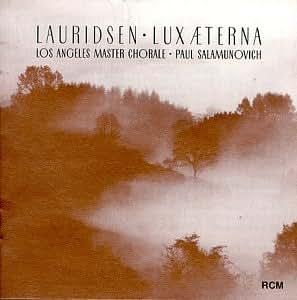 Lauridsen: Lux Aeterna, etc. / Salamunovich, Los Angeles Master Chorale