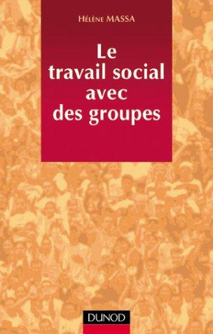 Le Travail social avec des groupes : Méthodologie et pratique