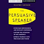 The Persuasive Speaker | Elayne Snyder