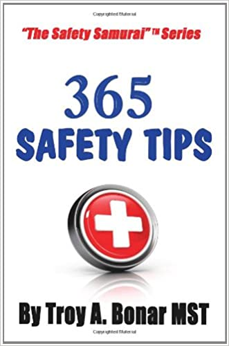 365 Safety Tips written by Troy A. Bonar