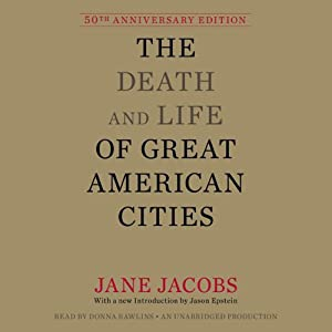 The Death and Life of Great American Cities: 50th Anniversary Edition | [Jane Jacobs, Jason Epstein (introduction)]