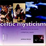 Celtic Mysticism: Walking with the Gods (1840389710) by Anthony D. Duncan