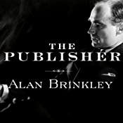 The Publisher: Henry Luce and His American Century | [Alan Brinkley]