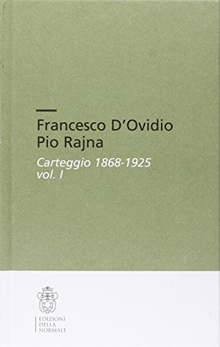 Francesco D'Ovidio Pio Rajna. Carteggio 1868-1925