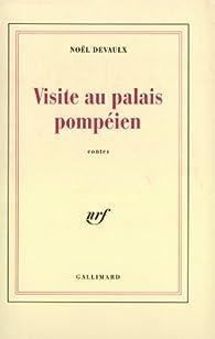 Visite au palais pompéien par Noël Devaulx