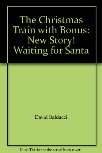 The Christmas Train with Bonus: New Story! Waiting for Santa, by David Baldacci