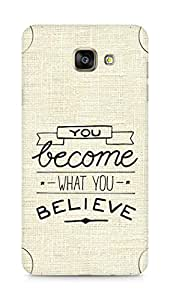 AMEZ you become what you believe Back Cover For Samsung Galaxy A7 (2016 EDITION)
