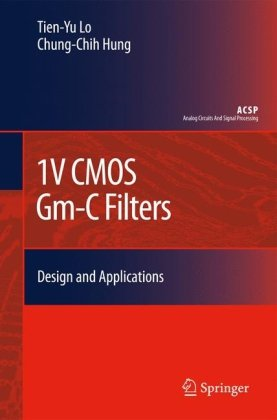 1V CMOS Gm-C Filters: Design and Applications (Analog Circuits and Signal Processing)