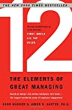 img - for 12: The Elements of Great Managing book / textbook / text book