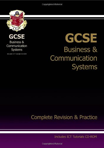 GCSE Business & Communication Systems Complete Revision & Practice with CD-ROM