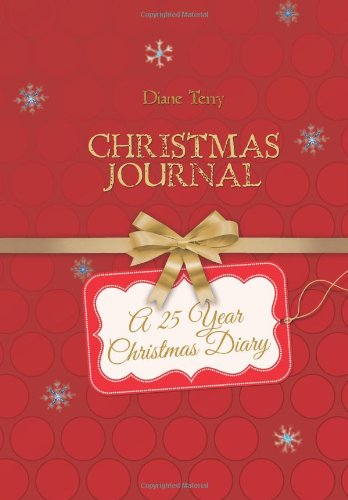 Christmas Journal: A 25 Year Christmas Diary