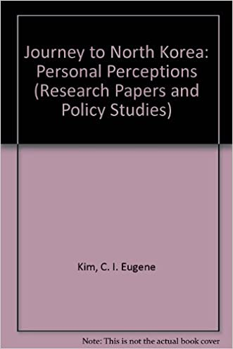 Journey to North Korea: Personal Perceptions (Research Papers and Policy Studies) written by C. I. Eugene Kim