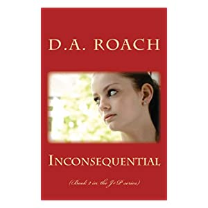 Inconsequential: (Book 2 of J+P series)