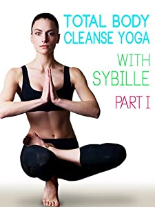 Total Body Cleanse Yoga With Sybille Part 1