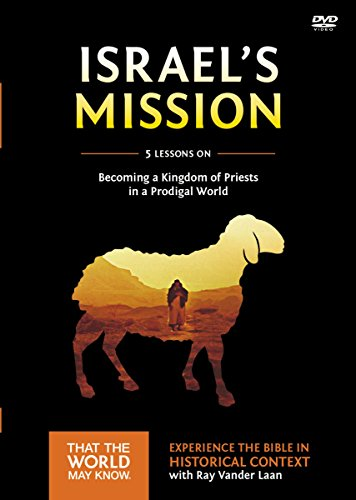 Israel's Mission: A DVD Study: A Kingdom of Priests in a Prodigal World (That the World May Know)