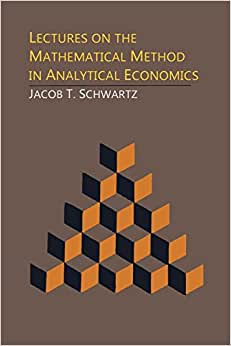 Lectures On The Mathematical Method In Analytical Economics