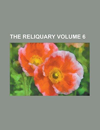 The Reliquary Volume 6