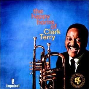 Clark Terry The Happy Horns Of Clark Terry