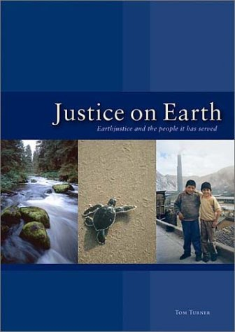 Justice on Earth: Earthjustice and the People It Has Served