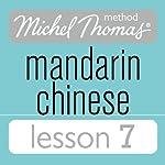 Michel Thomas Beginner Mandarin Chinese Lesson 7 | Harold Goodman