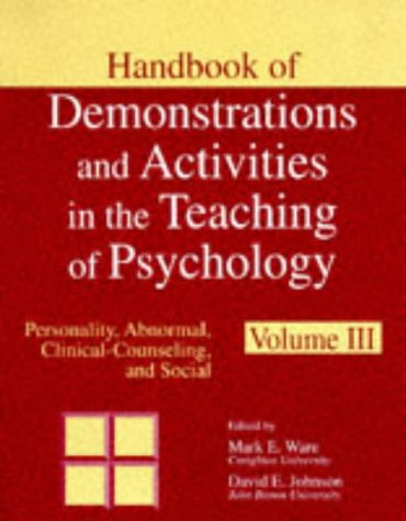 Handbook of Demonstrations and Activities in the Teaching of Psychology: Volume 1: introductory, Statistics, Research Methods, and History; Volume 2: Physiological-comparative, Perception, Learning, Cognitive, and Developmental; Volume 3: Personality, Abn