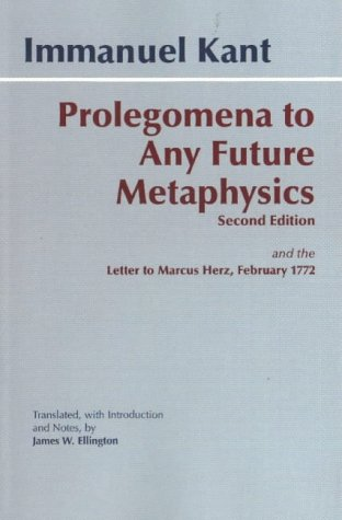 Prolegomena to Any Future Metaphysics: and the Letter to Marcus...