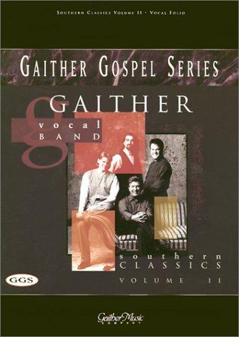 Southern Classics: Volume II (Gaither Gospel Series)