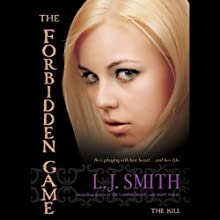 The Kill: The Forbidden Game, Volume 3 (       UNABRIDGED) by L. J. Smith Narrated by Khristine Hvam