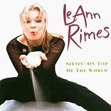 Leann Rimes/Sittin' On Top Of The World