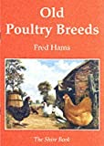 img - for [Old Poultry Breeds] (By: Fred Hams) [published: March, 2008] book / textbook / text book
