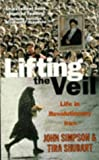 Lifting the Veil: Life in Revolutionary Iran (0340657251) by John Simpson