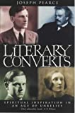 Literary Converts (0002740796) by Joseph Pearce