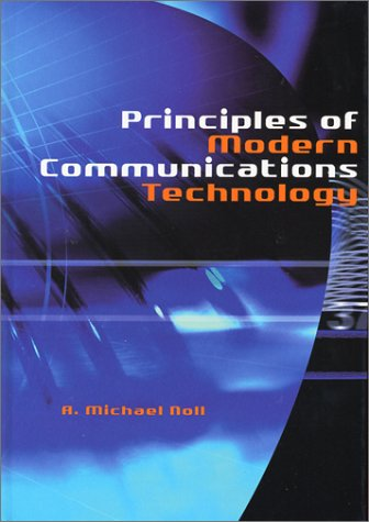 Principles Of Modern Communications Technology (Artech House Telecommunications Library)
