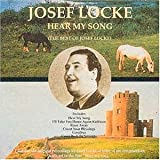Josef Locke Hear My Song: The Best of Josef Locke