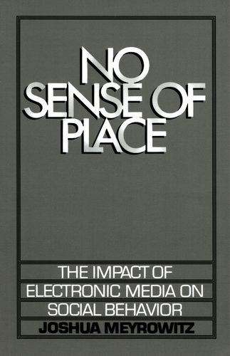 No Sense of Place: The Impact of Electronic Media on...