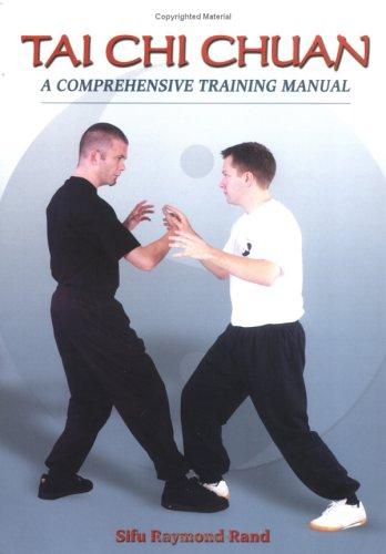 Tai Chi Chuan A Comprehensive Training Manual