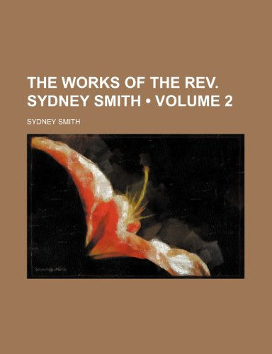 The Works of the Rev. Sydney Smith (Volume 2 )