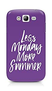 AMEZ less monday more summer Back Cover For Samsung Grand Neo Plus