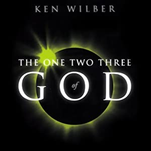 The One Two Three of God | [Ken Wilber]