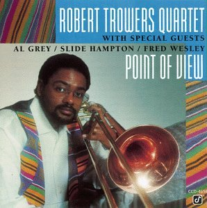 Point of View by Robert Trowers, Al Grey, Slide Hampton and Wesley
