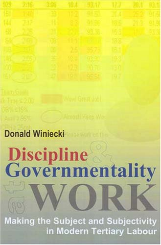 Discipline and Governmentality at Work: Making the...