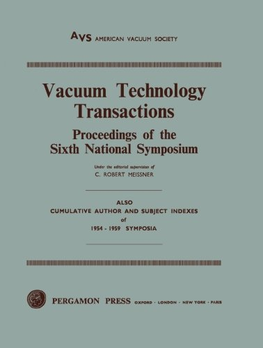 Vacuum Technology Transactions: Proceedings Of The Sixth National Symposium