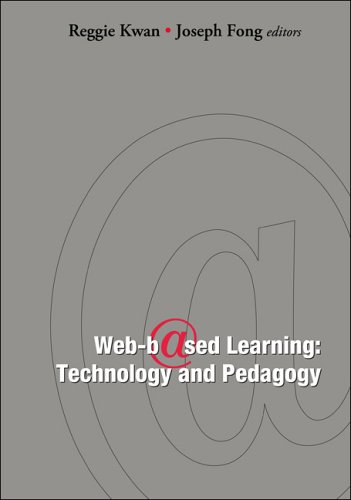 Web-based Learning: Technology And Pedagogy - Proceedings of the 4th International Conference