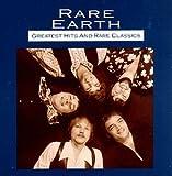 Rare Earth - Greatest Hits & Rare Classics