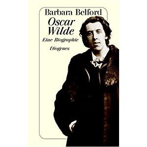 Oscar Wilde: Eine Biographie