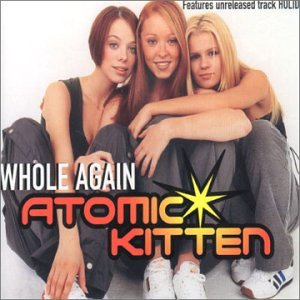 Atomic Kitten - Whole Again - CD1 - Zortam Music