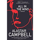 All in the Mindby Alastair Campbell
