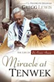 img - for Gregg Lewis: Miracle at Tenwek : The Life of Dr. Ernie Steury (Paperback); 2007 Edition book / textbook / text book