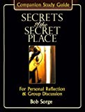 Secrets of the Secret Place: Companion Study Guide for Personal Reflection & Group Discussion